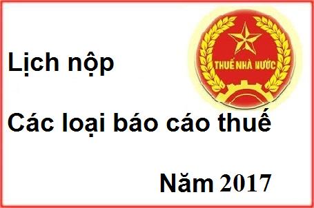 lich-nop-cac-loai-bao-cao-thue-nam-2017