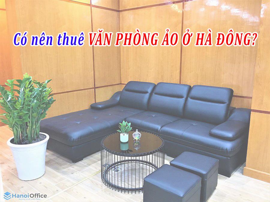 co-nen-thue-van-phong-ao-o-ha-dong-3
